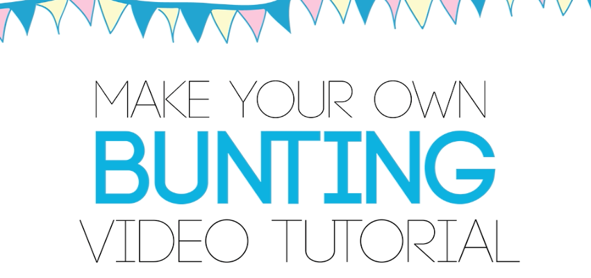 Make your own Bunting Video Tutorial