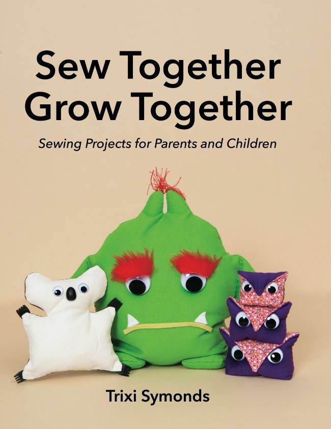 Sew Together Grow Together by Trixi Symonds