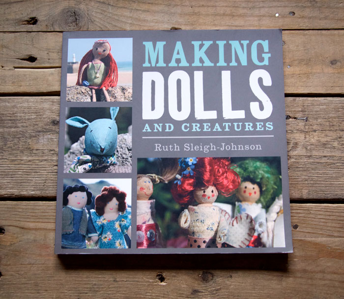 Making Dolls and Creatures by Ruth Sleigh-Johnson - Book Review